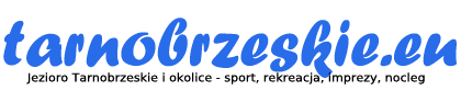 tarnobrzeskie.eu – Jezioro Tarnobrzeskie, Tarnobrzeg i okolice – sport, rekreacja, imprezy, atrakcje, nocleg